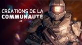 Les créations de la communauté francophone Halo #03